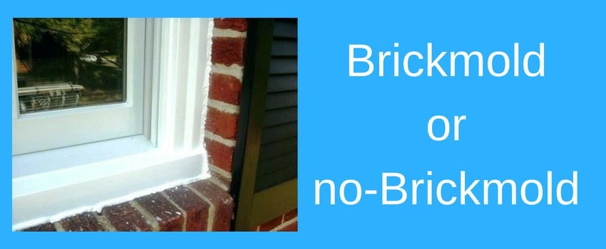 shall you use brickmold around windows?