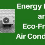 It's Time to Be Eco-Friendly: 5 Features of an Energy-Efficient Air Conditioning Unit