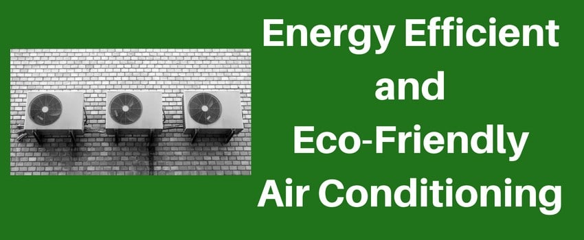 energy efficient and eco friendly airconditions