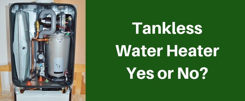 Should You Go Tankless When You Replace Your Water Heater?