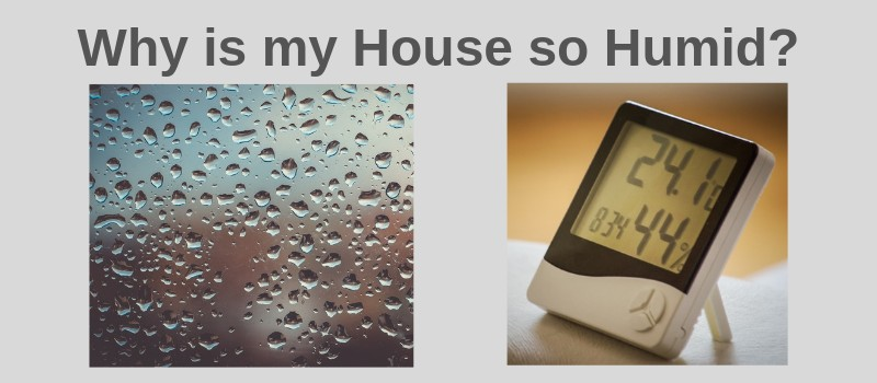 reason for high humidity in house