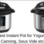 Which is the Best Instant Pot for Making Yogurt, Canning, Sous Vide?