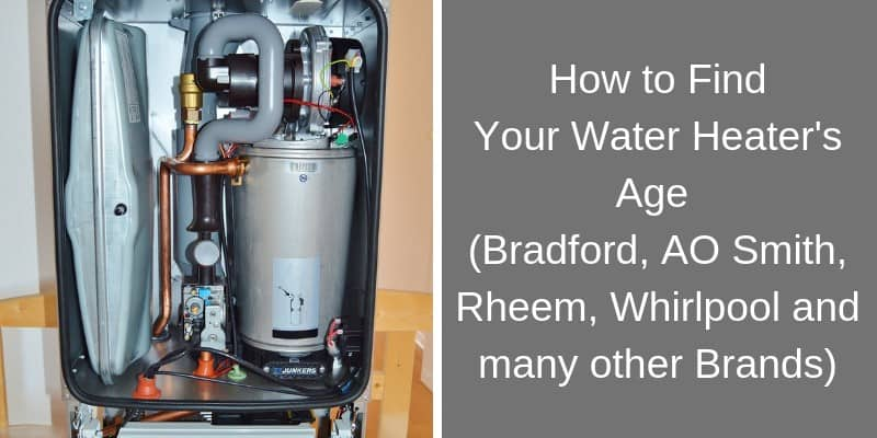 How To Find Water Heater Age By Serial Number Bradford Ao Smith Etc