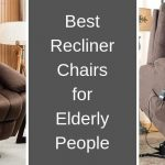 5 Best Reclining Chairs for Elderly People